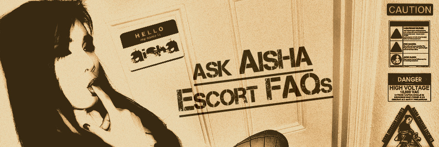 Ask Hostess Aisha: Escorts FAQs and Guide